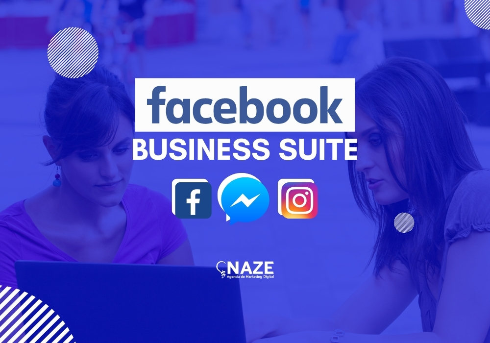 NAZE Agencia de Marketing Digital e-commerce y Publicidad - shopify partners - consultora certificada de mercado libre-FacebookBusinessSuite